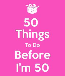50 Things to do Before I'm 50